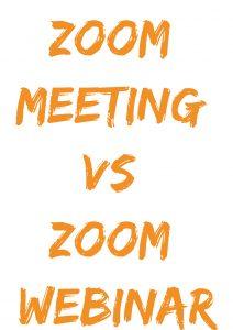 Zoom Meeting vs Zoom Webinar