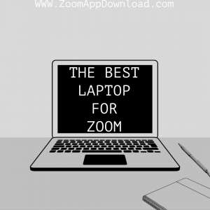The Best Laptop For Zoom