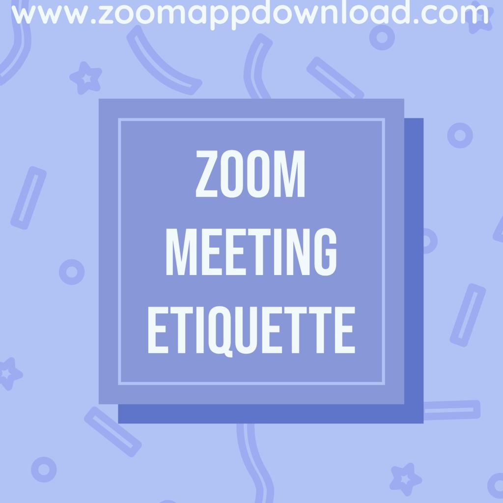 Zoom Meeting Etiquette