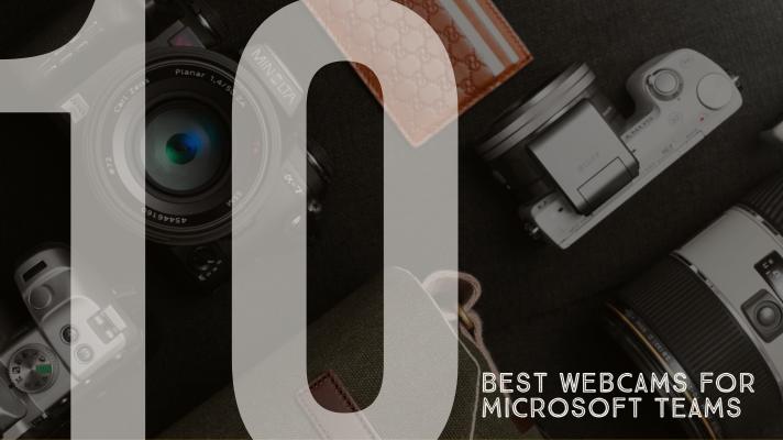 10 Best Webcams for Microsoft Teams