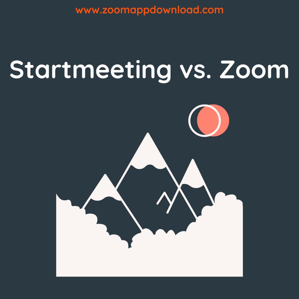 Startmeeting vs. Zoom