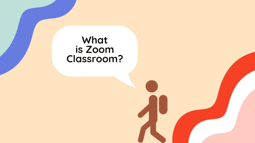 What is Zoom Classroom