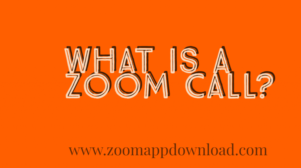 What is a zoom call