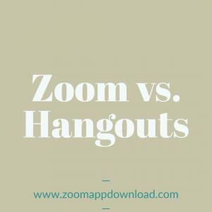 Zoom vs. Hangouts