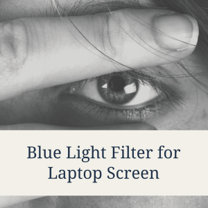 Blue Light Filter for Laptop Screen