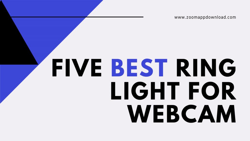 Five Best Ring Light For Webcam