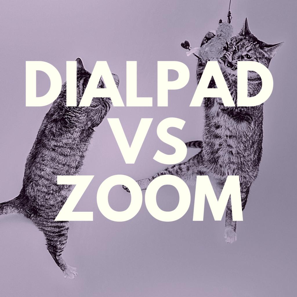 Dialpad vs. Zoom