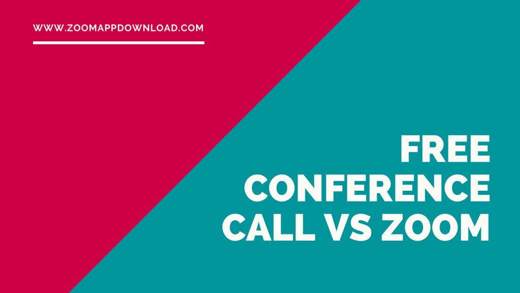 Freeconferencecall Vs Zoom