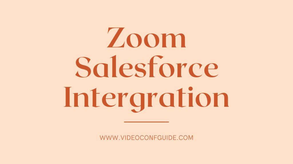 Zoom Salesforce Integration