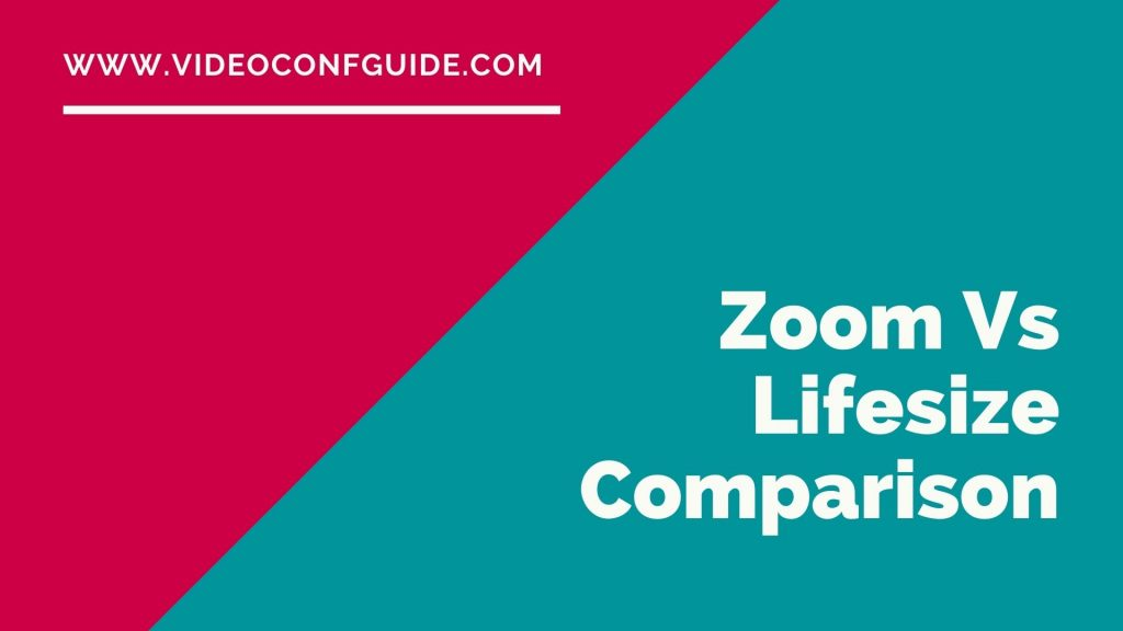 Zoom Vs Lifesize Comparison